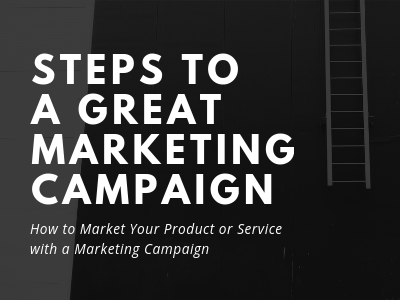 Steps to a Great Marketing Campaign